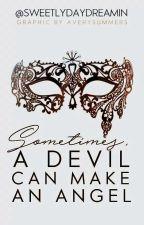 Sometimes, A Devil Can Make An Angel  de Sweetlydaydreamin
