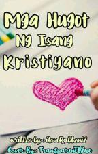 Mga Hugot ng isang Kristiyano by iLoveRabboni7