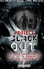 Project: Black Out (Philippines: Year 2300 Prequel) #Wattys2016 #Trailblazers by EMPriel