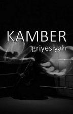 KAMBER by griyesiyah