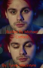 Bullied by Michael Clifford by tyreemac12