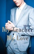 My Teacher My Love by babyminon