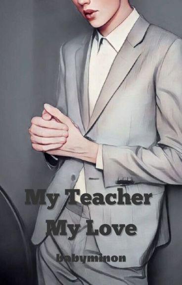 My Teacher My Love