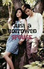 Just A Borrowed Spouse by augustinedev