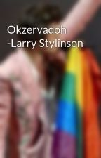 Okzervadoh -Larry Stylinson by LouIsSoSmol
