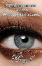 #1 Quando il passato ritorna:la Serie. Rivedere i tuoi occhi by MaryJ87