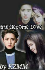 HATE  BECOME  LOVE by kayzinmyomyint