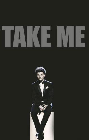 Take Me (L.T. fanfiction)