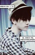 EL CHICO MIL PERSONALIDADES [Baekhyun y tu] by ldlaeg