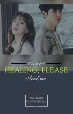 Don't KILL , HEAL ME !! (EXO Chanyeol FF) by DoReYeoll