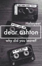 dear ashton by halseyeet