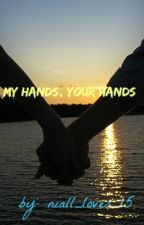 My Hands,Your Hands by niall_lover_15