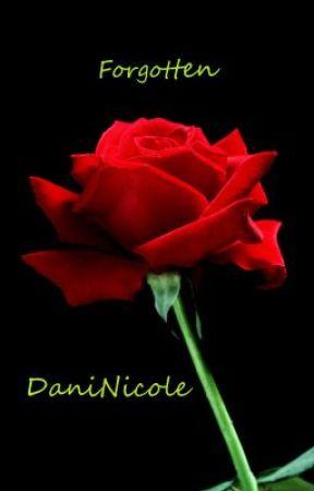 Forgotten by DaniNicole