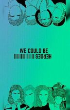 We Could Be Heroes by Mayx_Xy
