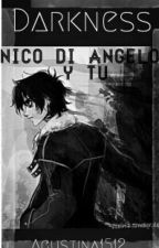 Darkness: Nico Di Angelo y tu. by agustina1512