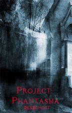 Project: Phantasma by 2k13Ghost