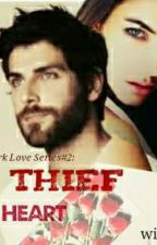 The Dark Love Series#2: Thief Heart by withdis