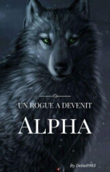 Un rogue a devenit Alpha
