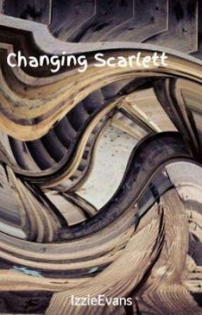 Changing Scarlett by IzzieEvans
