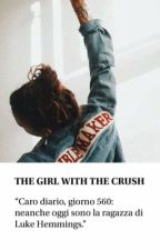 The Girl With The Crush || Luke Hemmings by fletcherssmile98