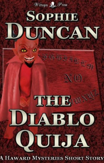 The Diablo Ouija (A Haward Mysteries Short Story)