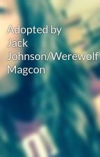 Adopted by Jack Johnson/Werewolf Magcon by magcon_dooo