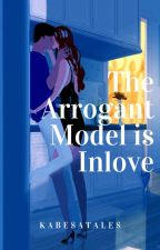 The Arrogant Hot Model is Inlove by kabesatales
