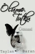 Ölüme Tutku by TaylanBaran
