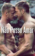 Não posso Amar - Romance Gay by GuilhermeOfLuis
