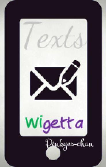Texts. (Wigetta).