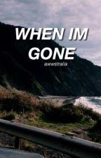 When I'm Gone / Luke AU by awwstralia