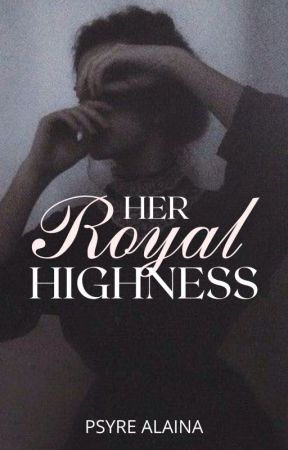 Her Royal Highness by PsyreAlaina