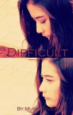 Difficult by Mudystyles