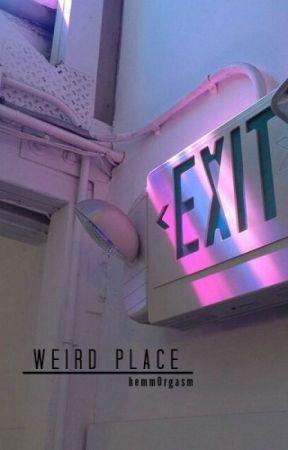 Weird Place [Lashton] by alcoh0lemia