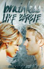 brainless like barbie ➳ j.b by makingrauhlty