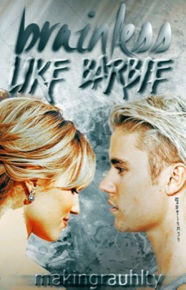 brainless like barbie ➳ j.b