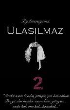 Ulaşilmaz 2 by busraysinx