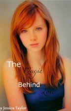 The Magic Behind Love by KatnissPrim