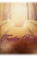 Trailer Buch ~open~ by Darkshadowroses