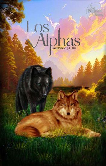 Los Alphas ( #1 Terminado & Editando)