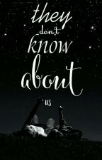 they don't know about us by velauren