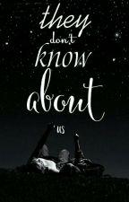 Никто не узнает про нас. by Zombified13