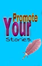 Promote Your Stories by Promote_Your_Stories