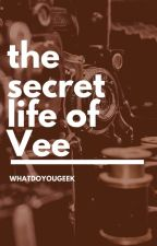 The Secret Life of Vee by WhatDoYouGeek