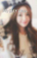 My D.I.Y ideas by Baozi_bun_xoxo