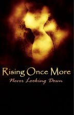 Rising Once More by Arlon-and-Caia