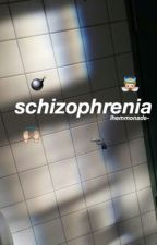 ✧  schizophrenia ✧ * mgc by lhemmonade-