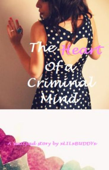 The Heart of a Criminal Mind by xLILxBUDDYx
