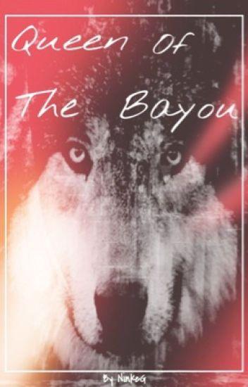 Queen of the Bayou  The Originals AU