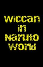 ~Wiccan in the Naruto world~ by xDreaming_Fantasiesx